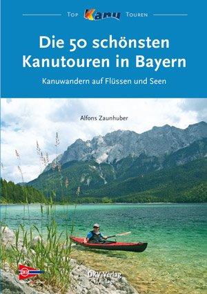 Die 50 schönsten Kanutouren in Bayern