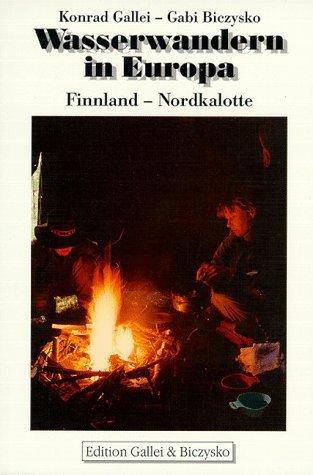 Wasserwandern in Europa: Finnland Nordkalette