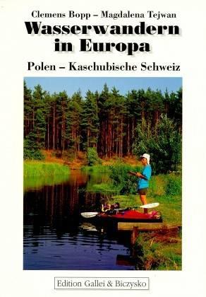Wasserwandern in Europa: Polen-Kaschubirsche Schwe