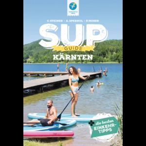 SUP-GUIDE Kärnten +Biergarten-Tipps; 1. Auflage Juni 2020